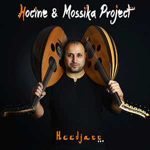 Hocine & Mossika project